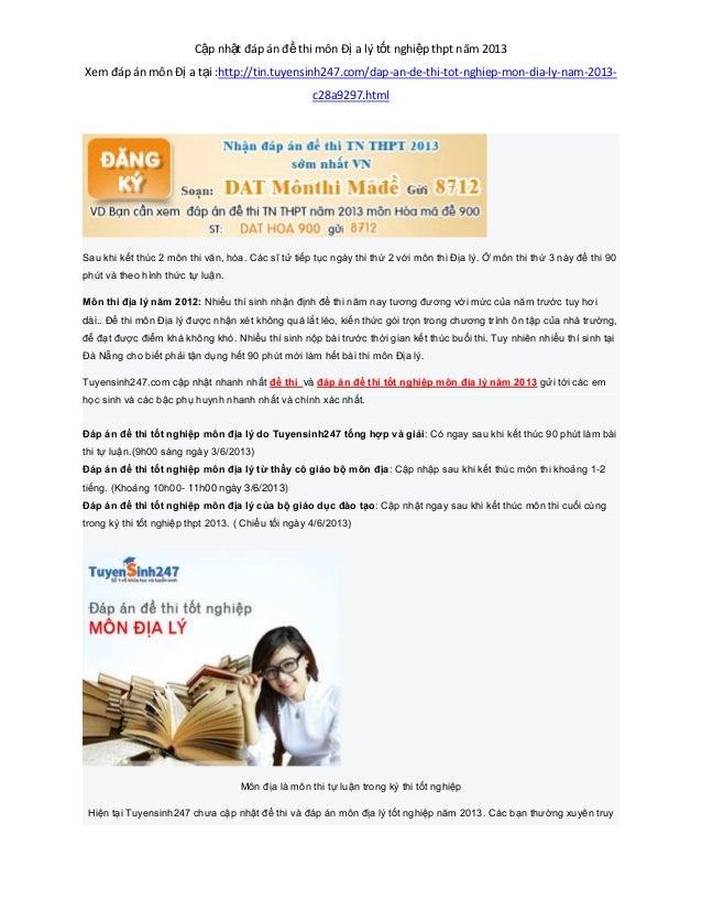 Cập nhật đáp án đề thi môn Đị a lý tốt nghiệp thpt năm 2013Xem đáp án môn Đị a tại :http://tin.tuyensinh247.com/dap-an-de-...