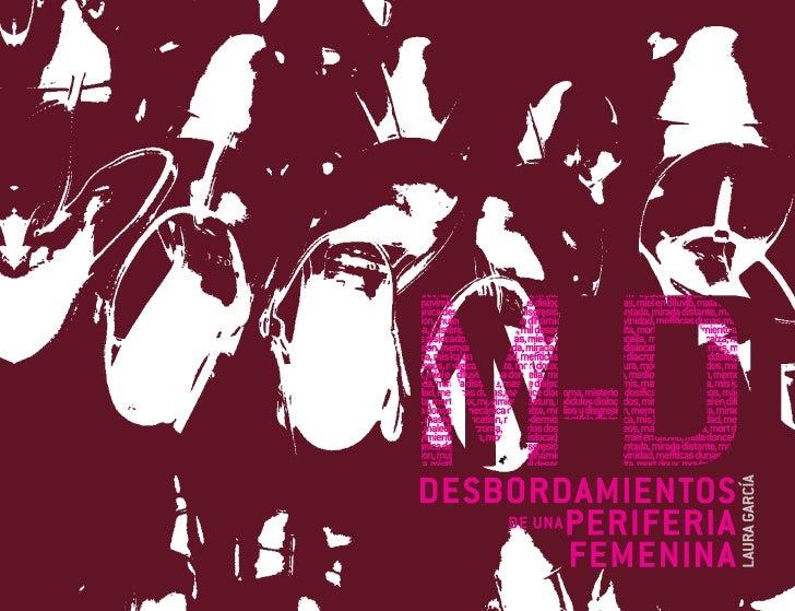 M-D 1 • DESBORDAMIENTOS DE UNA PERIFERIA FEMENINA
