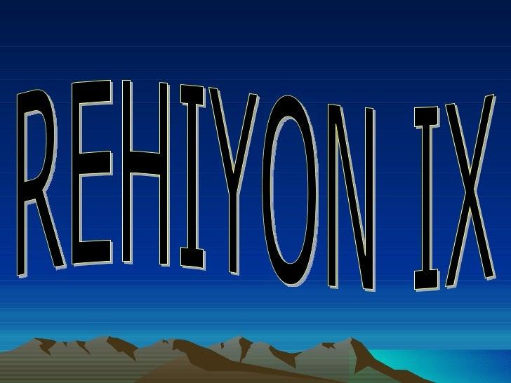 REHIYON IX