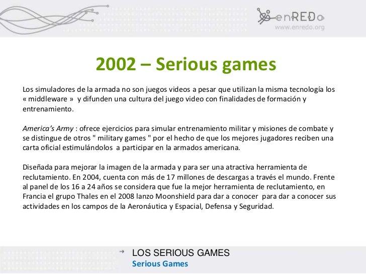 2002 – Serious gamesLos simuladores de la armada no son juegos videos a pesar que utilizan la misma tecnología los« middle...