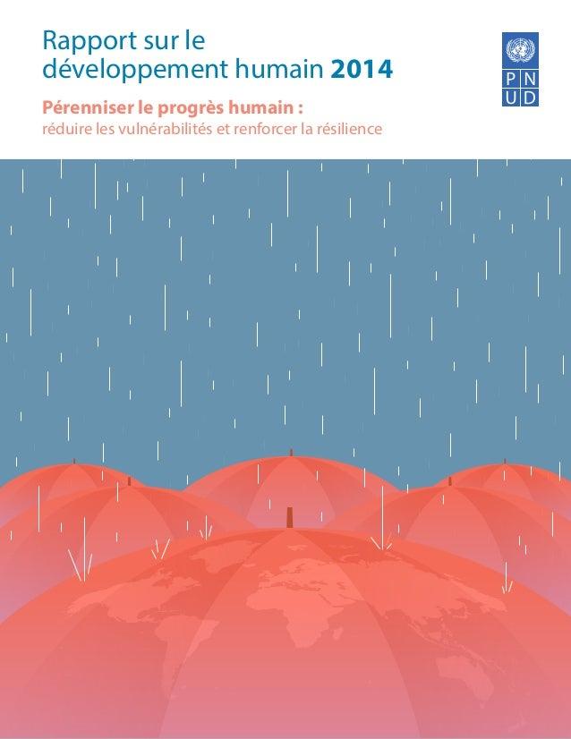 Rapport sur le développement humain 2014 Pérenniser le progrès humain: réduire les vulnérabilités et renforcer la résilie...