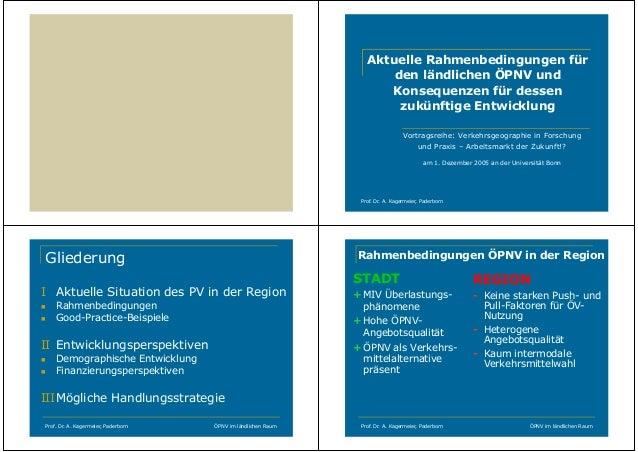 Aktuelle Rahmenbedingungen für den ländlichen ÖPNV und Konsequenzen für dessen zukünftige Entwicklung Vortragsreihe: Verke...