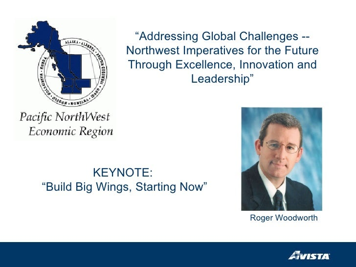 """"""" Addressing Global Challenges -- Northwest Imperatives for the Future Through Excellence, Innovation and Leadership"""" KEYN..."""