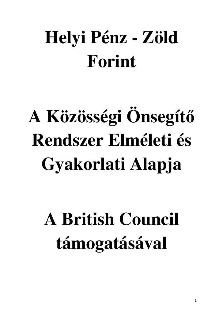 Helyi Pénz - Zöld      ForintA Közösségi ÖnsegítRendszer Elméleti és Gyakorlati Alapja A British Council  támogatásával   ...