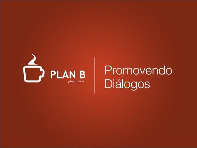 Promovendo Diálogosplanb.com.br