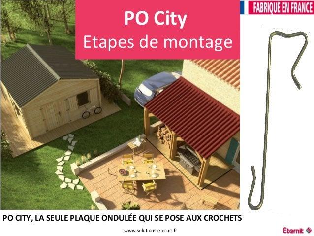 PO City  Etapes de montage  PO CITY, LA SEULE PLAQUE ONDULÉE QUI SE POSE AUX CROCHETS  www.solutions-eternit.fr