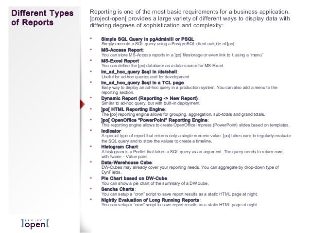 Different Typesof ReportsReporting is one of the most basic requirements for a business application.]project-open[ provide...