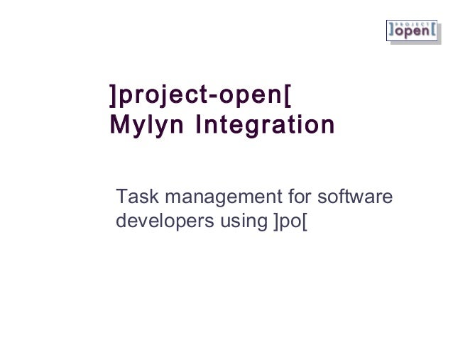 ]project-open[ Mylyn Integration Task management for software developers using ]po[