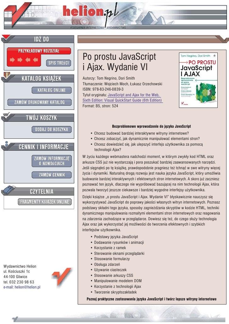 Po prostu JavaScript                            i Ajax. Wydanie VI                            Autorzy: Tom Negrino, Dori S...