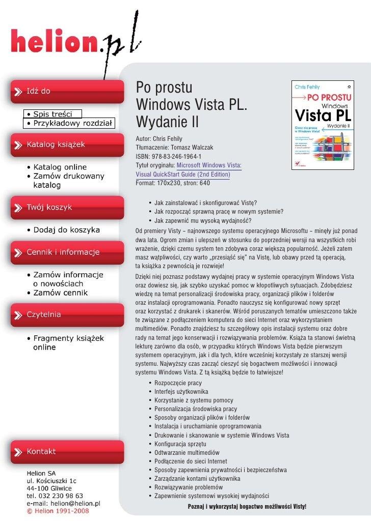 Po prostu Windows Vista PL. Wydanie II Autor: Chris Fehily T³umaczenie: Tomasz Walczak ISBN: 978-83-246-1964-1 Tytu³ orygi...