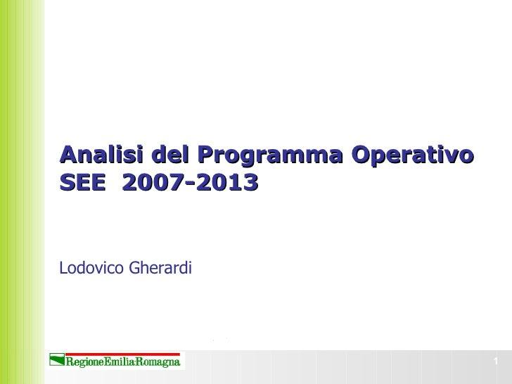 Analisi del Programma Operativo SEE  2007-2013  Lodovico Gherardi
