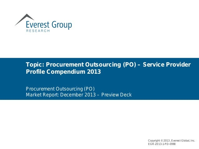 Topic: Procurement Outsourcing (PO) – Service Provider Profile Compendium 2013 Copyright © 2013, Everest Global, Inc. EGR-...