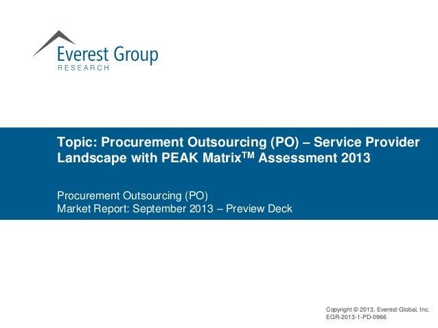 Procurement Outsourcing (PO) Market Report: September 2013 – Preview Deck Topic: Procurement Outsourcing (PO) – Service Pr...