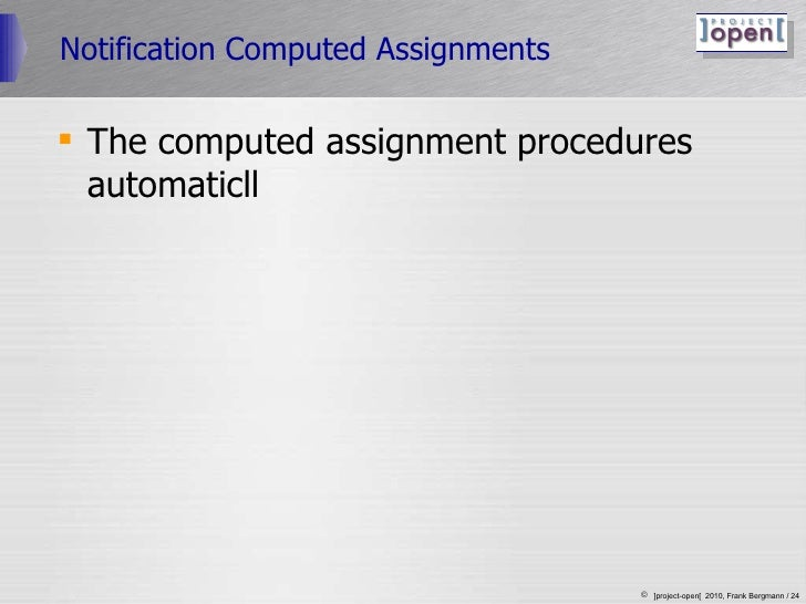 Notification Computed Assignments <ul><li>The computed assignment procedures automaticll </li></ul>