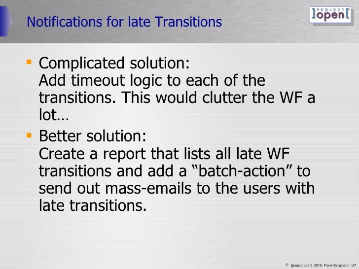 Notifications for late Transitions <ul><li>Complicated solution:  Add timeout logic to each of the transitions. This would...