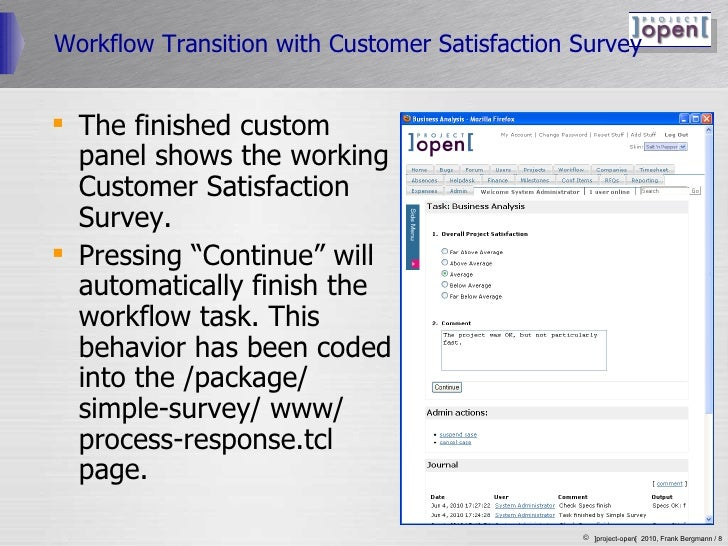 Workflow Transition with Customer Satisfaction Survey <ul><li>The finished custom panel shows the working Customer Satisfa...