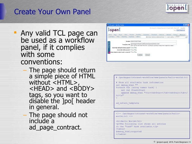 Create Your Own Panel <ul><li>Any valid TCL page can be used as a workflow panel, if it complies with some conventions: </...