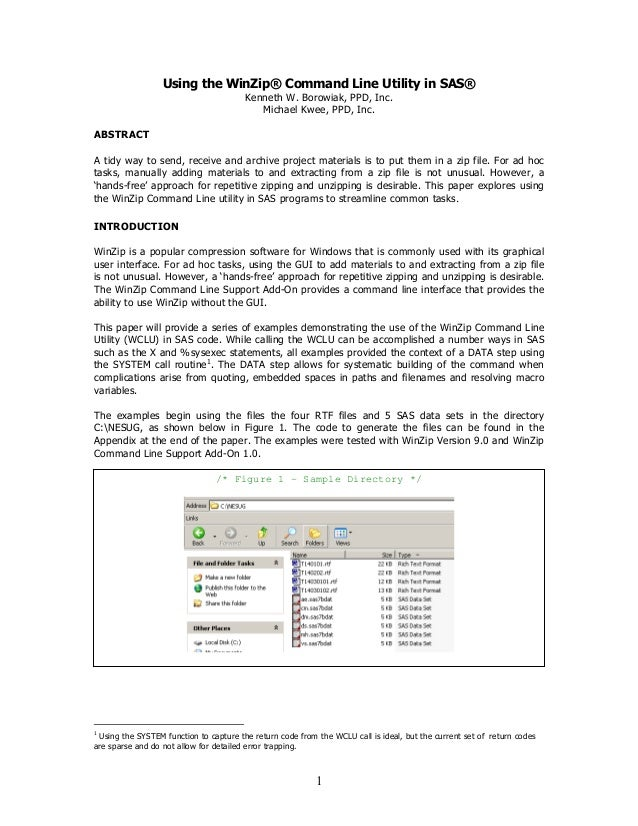 1 Using the WinZip® Command Line Utility in SAS® Kenneth W. Borowiak, PPD, Inc. Michael Kwee, PPD, Inc. ABSTRACT A tidy wa...
