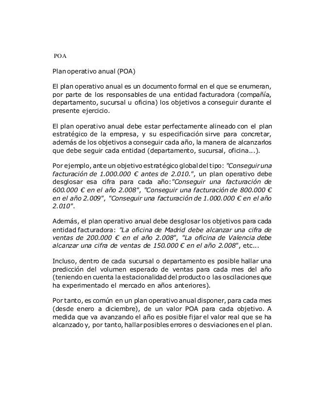 POA Plan operativo anual (POA) El plan operativo anual es un documento formal en el que se enumeran, por parte de los resp...