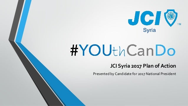 th JCI Syria 2017 Plan of Action Presented by Candidate for 2017 National President