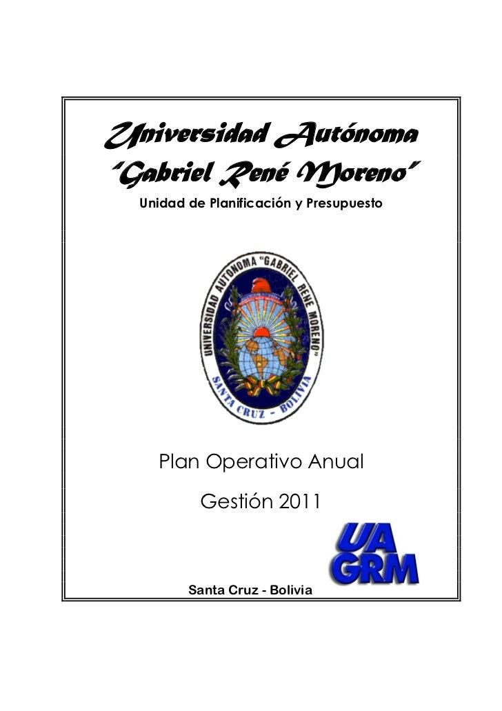 """Universidad Autónoma""""Gabriel René Moreno""""  Unidad de Planificación y Presupuesto    Plan Operativo Anual           Gestión..."""