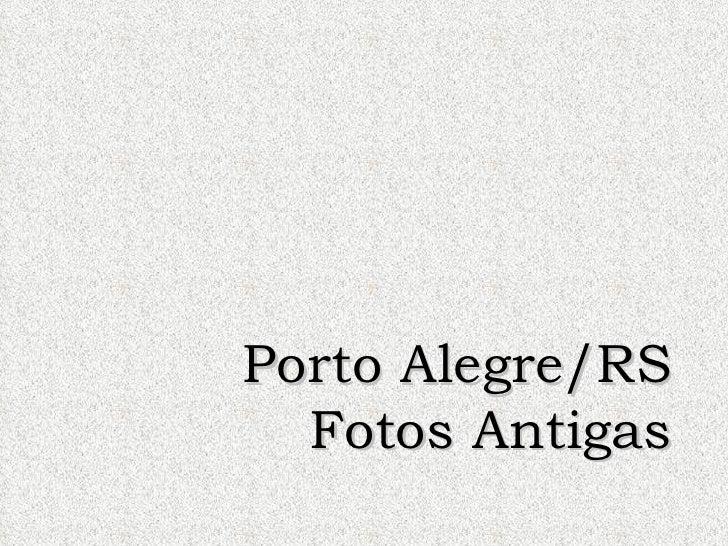 Porto Alegre/RS Fotos Antigas