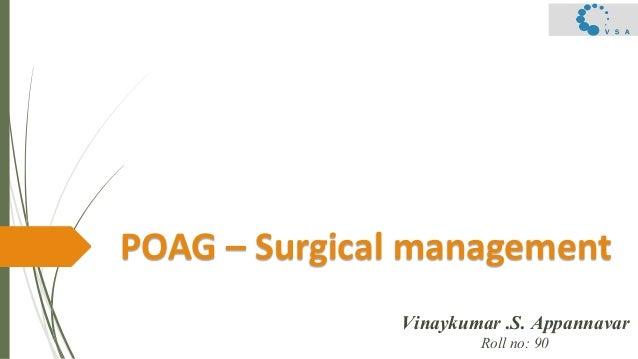 POAG – Surgical management Vinaykumar .S. Appannavar Roll no: 90