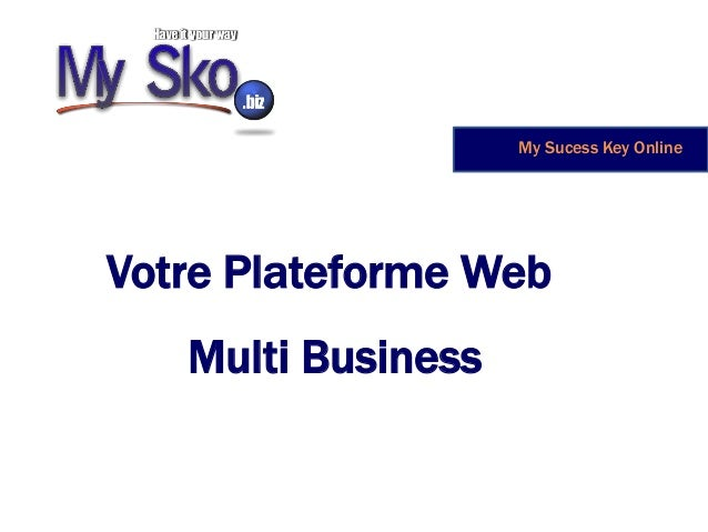 My Sucess Key Online Votre Plateforme Web Multi Business