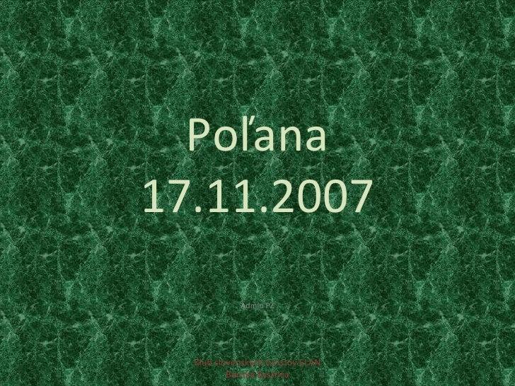 Poľana 17.11.2007 Admin PZ Klub slovenských turistov ELAN Banská Bystrica