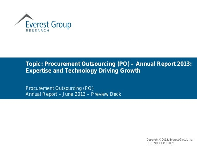 Topic: Procurement Outsourcing (PO) – Annual Report 2013: Expertise and Technology Driving Growth Copyright © 2013, Everes...