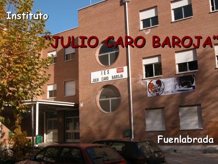 "Fuenlabrada Insti tuto "" JULIO CARO BAROJA"""