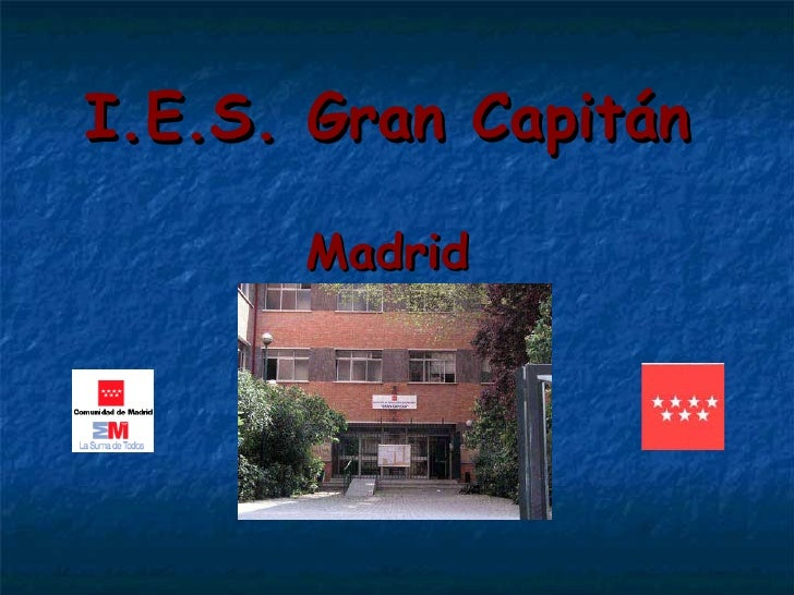 I.E.S.  Gran Capit án Madrid