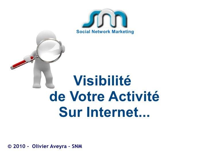 Social Network Marketing                        Visibilité                 de Votre Activité                  Sur Internet...