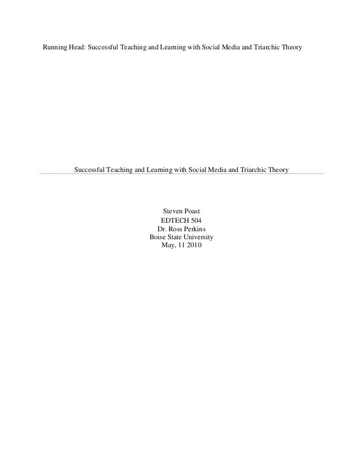 Running Head: Successful Teaching and Learning with Social Media and Triarchic Theory<br />Successful Teaching and Learnin...