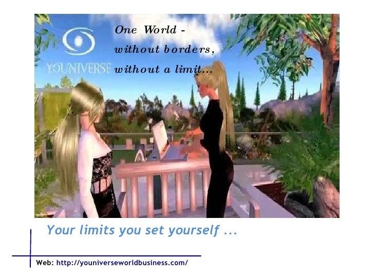 Eine Welt - ohne Grenzen, ohne Limit ...  Eine Welt - ohne Grenzen, ohne Limit ...   One World - without borders, without ...