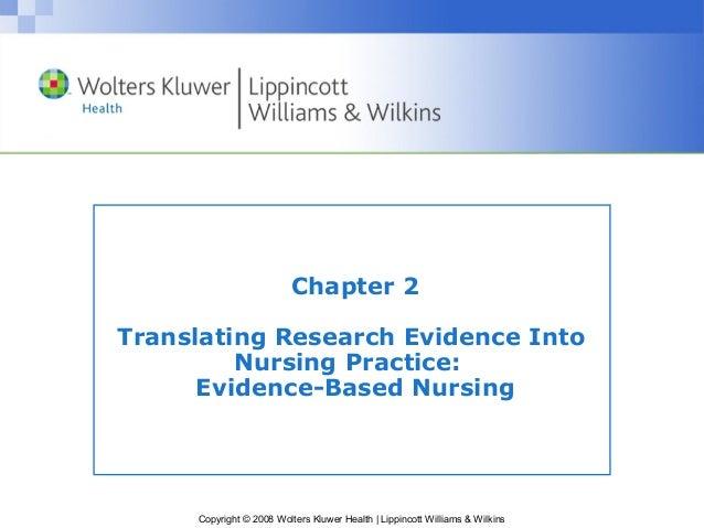 Chapter 2Translating Research Evidence Into         Nursing Practice:      Evidence-Based Nursing     Copyright © 2008 Wol...
