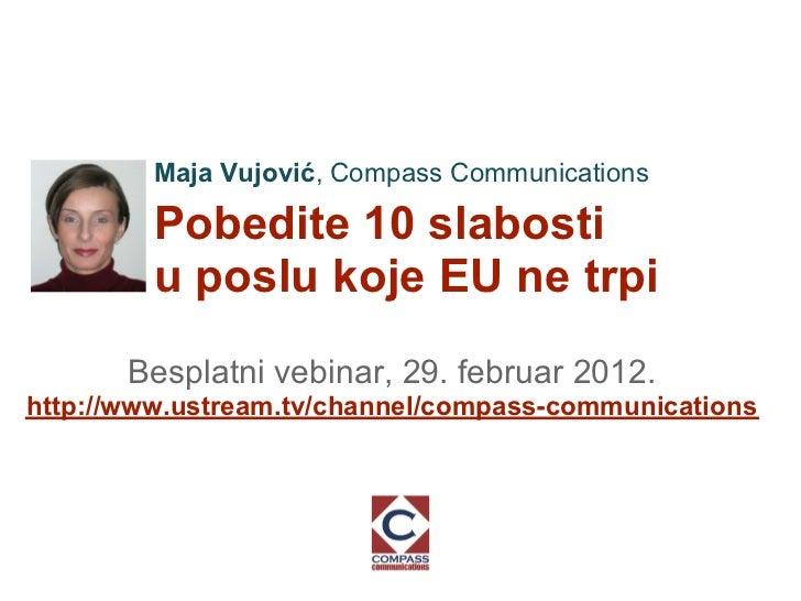 Maja Vujović, Compass Communications         Pobedite 10 slabosti         u poslu koje EU ne trpi       Besplatni vebinar,...