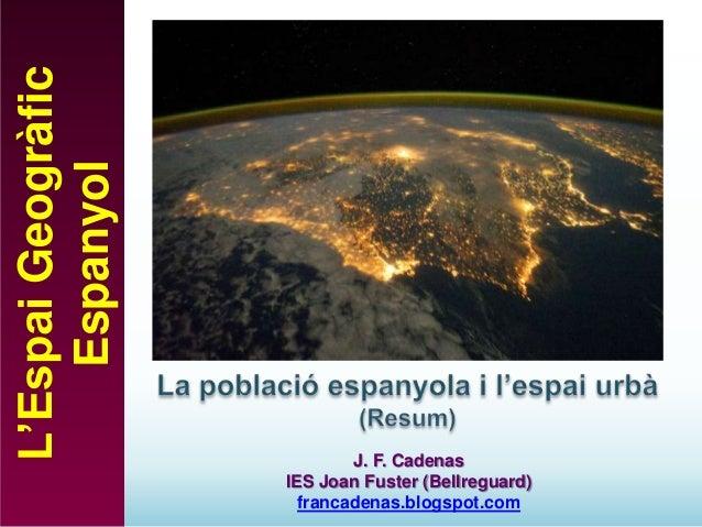L'Espai Geogràfic Espanyol  J. F. Cadenas IES Joan Fuster (Bellreguard) francadenas.blogspot.com