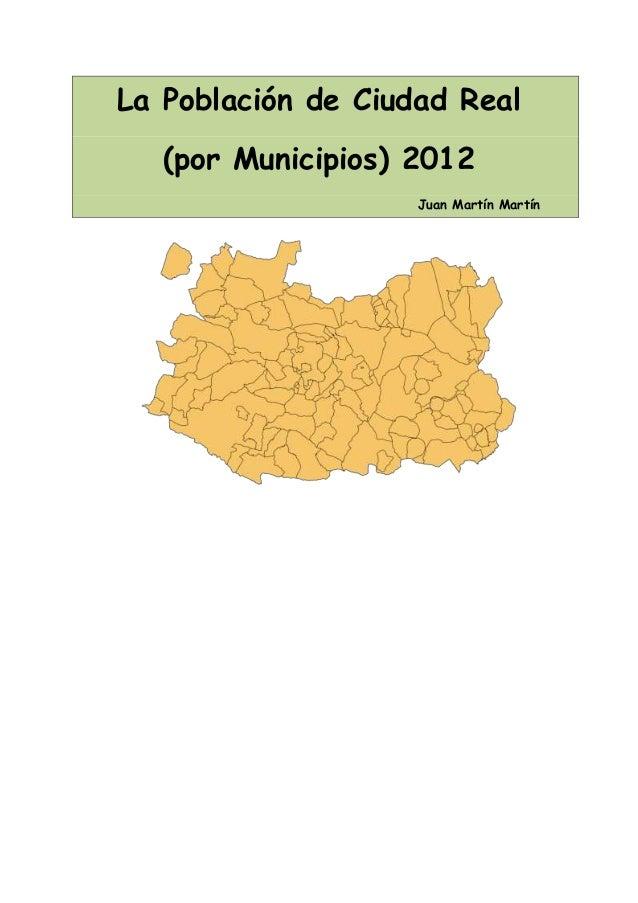 La Población de Ciudad Real   (por Municipios) 2012                    Juan Martín Martín
