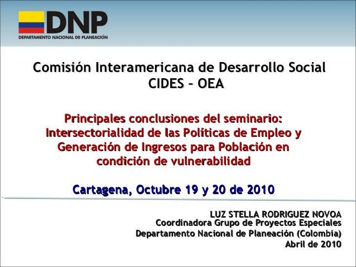 <ul><li>Comisión Interamericana de Desarrollo Social CIDES – OEA </li></ul>Principales conclusiones del seminario: Interse...