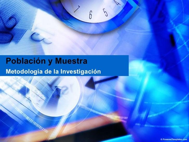 Población y Muestra Metodología de la Investigación