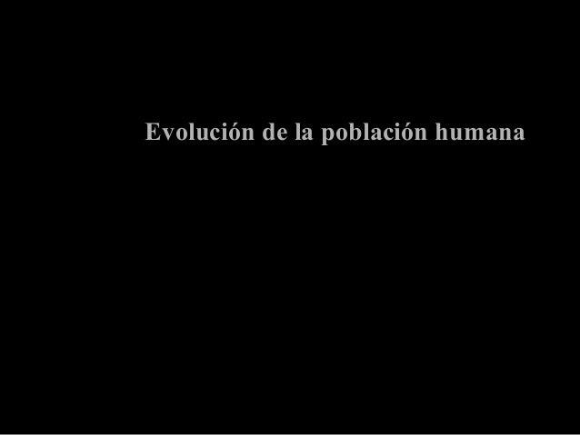 Evolución de la población humanaEvolución de la población humana