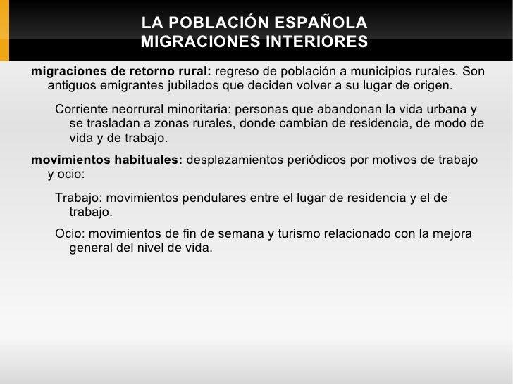 LA POBLACIÓN ESPAÑOLA                  MIGRACIONES INTERIORESmigraciones de retorno rural: regreso de población a municipi...