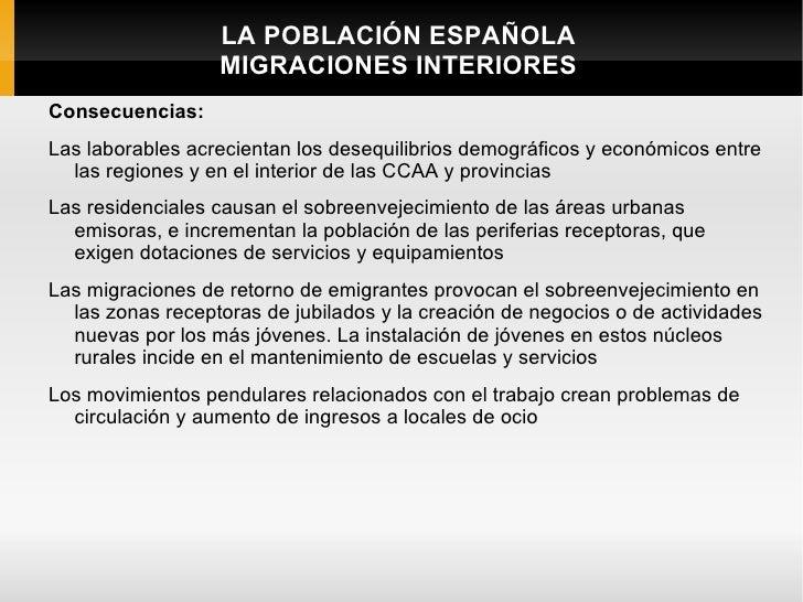 LA POBLACIÓN ESPAÑOLA                  MIGRACIONES INTERIORESConsecuencias:Las laborables acrecientan los desequilibrios d...