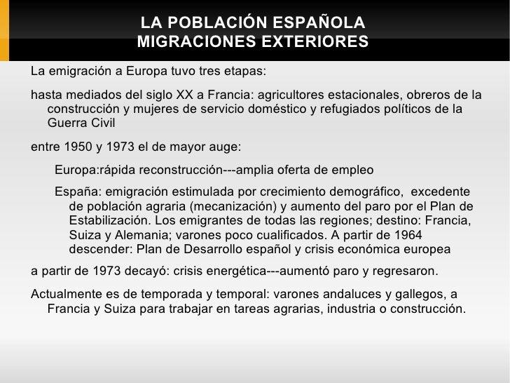 LA POBLACIÓN ESPAÑOLA                  MIGRACIONES EXTERIORESLa emigración a Europa tuvo tres etapas:hasta mediados del si...