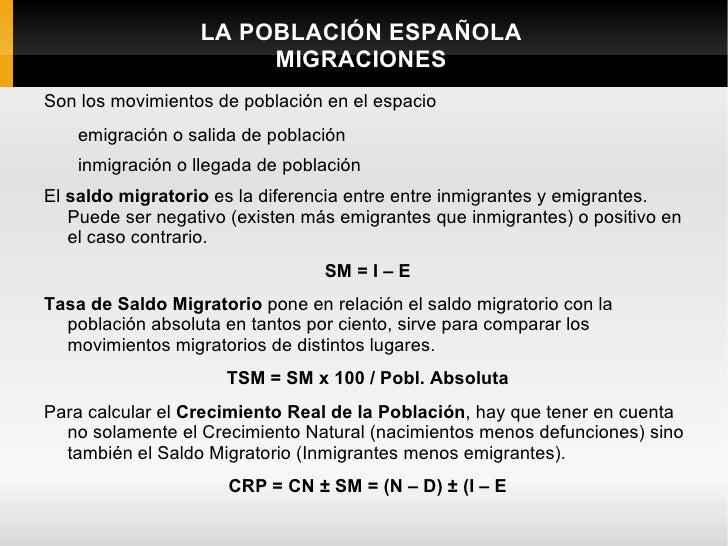 LA POBLACIÓN ESPAÑOLA                       MIGRACIONESSon los movimientos de población en el espacio    emigración o sali...