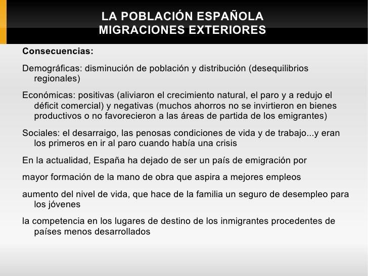 LA POBLACIÓN ESPAÑOLA                  MIGRACIONES EXTERIORESConsecuencias:Demográficas: disminución de población y distri...