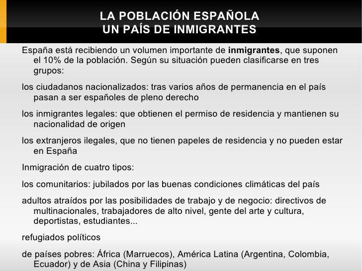 LA POBLACIÓN ESPAÑOLA                   UN PAÍS DE INMIGRANTESEspaña está recibiendo un volumen importante de inmigrantes,...