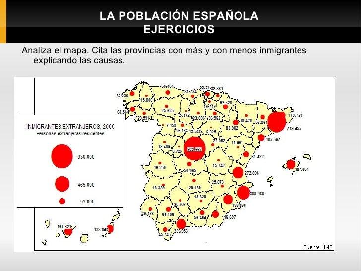 LA POBLACIÓN ESPAÑOLA                        EJERCICIOSAnaliza el mapa. Cita las provincias con más y con menos inmigrante...