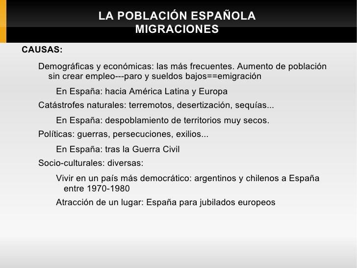 LA POBLACIÓN ESPAÑOLA                      MIGRACIONESCAUSAS:  Demográficas y económicas: las más frecuentes. Aumento de p...
